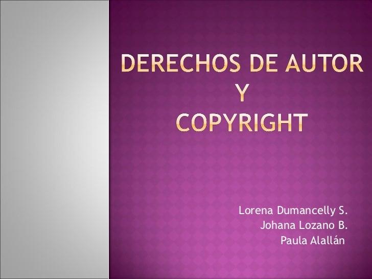 Lorena Dumancelly S. Johana Lozano B. Paula Alallán