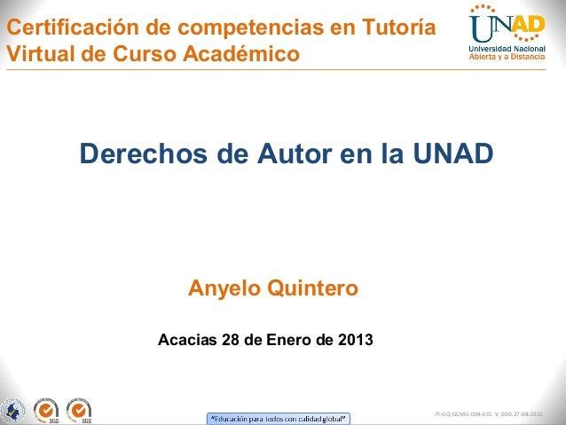 Certificación de competencias en TutoríaVirtual de Curso Académico      Derechos de Autor en la UNAD                 Anyel...