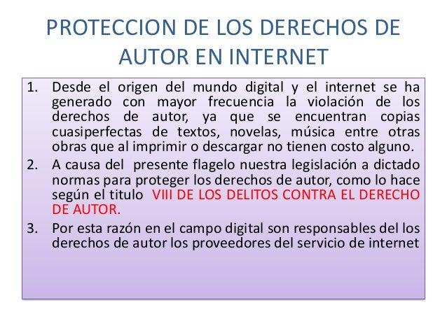 PROTECCION DE LOS DERECHOS DEAUTOR EN INTERNET1. Desde el origen del mundo digital y el internet se hagenerado con mayor f...