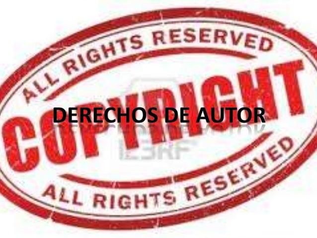 DERECHOS DE AUTOR TECNOLOGIA INFORMATICA PRESENTADO POR : MARIA PAULA SUAZA TORRES GRADO: 1101 ELIZABET ANGEL CHARYY NORMA...