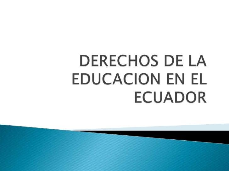 Sección octava                                                  De la educación   Art. 66.- La educación es derecho irren...