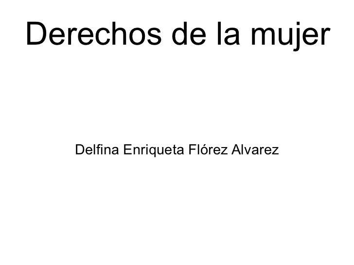 Derechos de la mujer   Delfina Enriqueta Flórez Alvarez