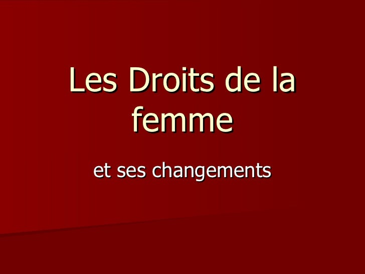 Les Droits de la femme et ses changements