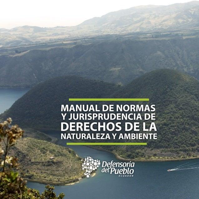 Manual de normas y jurisprudencia de derechos de la naturaleza y ambiente Defensoría del Pueblo de Ecuador