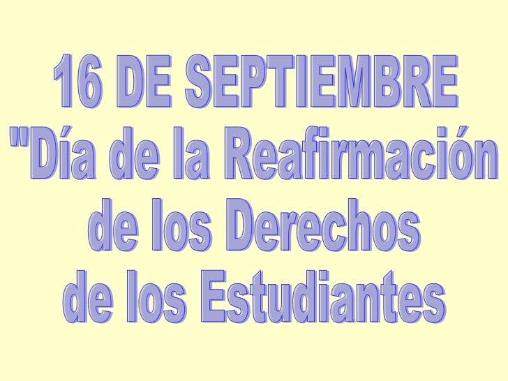 """16 DE SEPTIEMBRE """"Día de la Reafirmación de los Derechos de los Estudiantes"""