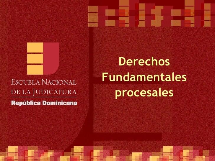 Derechos Fundamentales procesales