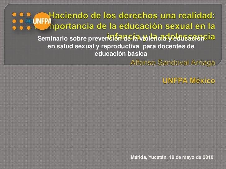 Seminario sobre prevención de la violencia y educación en salud sexual y reproductiva  para docentes de educación básica<b...