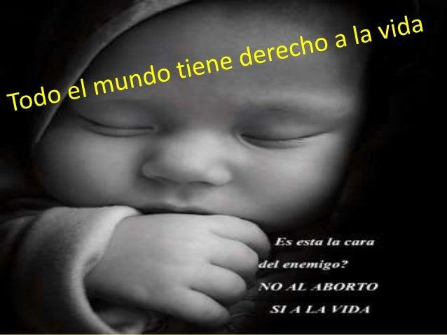 ¿Quién tiene derecho a la vida?El derecho a la vida es el que tiene cualquier ser humano porel simple hecho de existir y e...