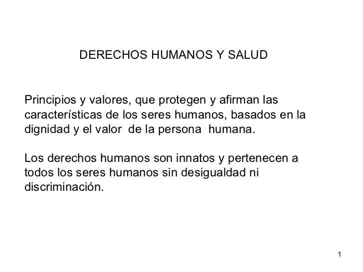 Principios y valores, que protegen y afirman las características de los seres humanos, basados en la  dignidad y el valor ...
