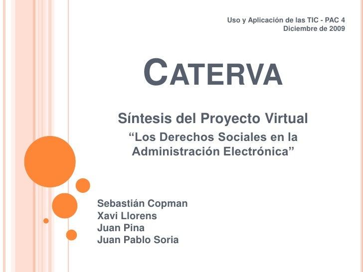 """Uso y Aplicación de las TIC - PAC 4<br />Diciembre de 2009<br />Caterva<br />Síntesis del Proyecto Virtual<br />""""Los Derec..."""