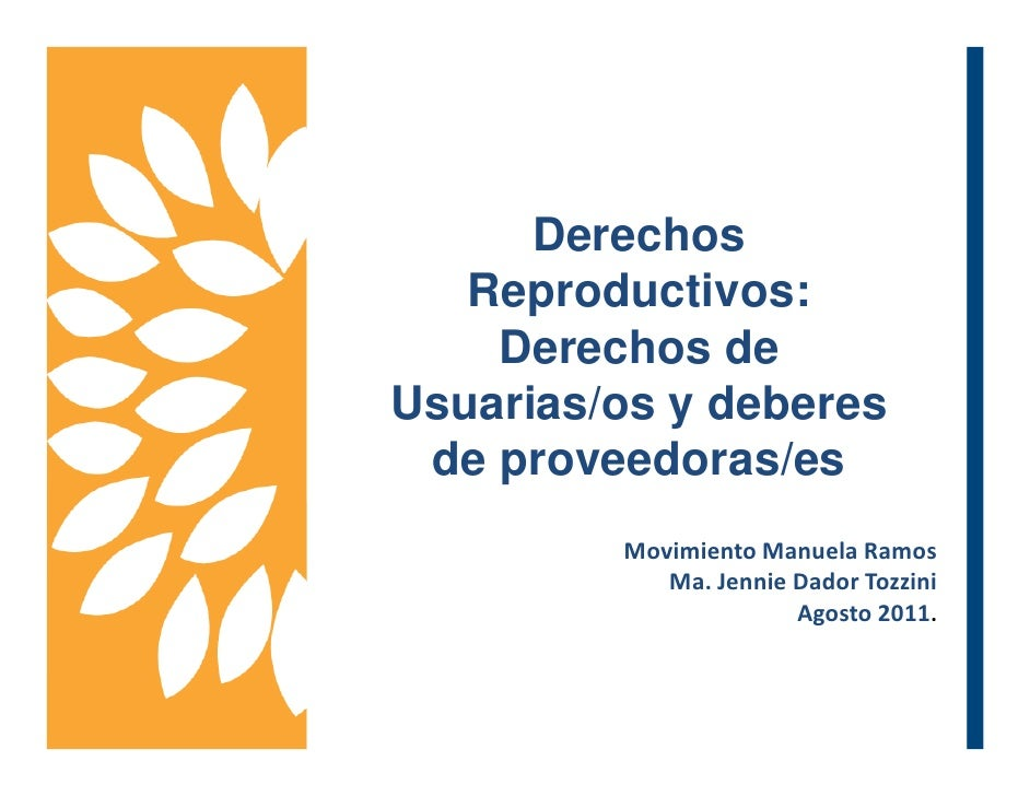 Derechos   Reproductivos:    Derechos deUsuarias/os y deberes de proveedoras/es         Movimiento Manuela Ramos          ...