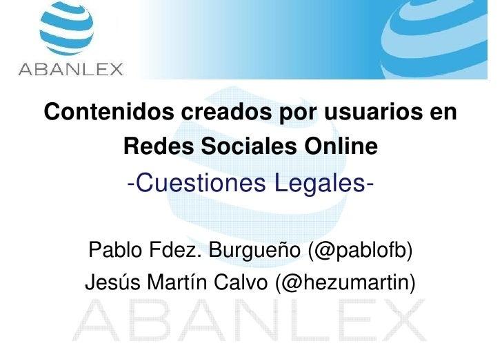 Contenidos creados por usuarios en       Redes Sociales Online        -Cuestiones Legales-     Pablo Fdez. Burgueño (@pabl...
