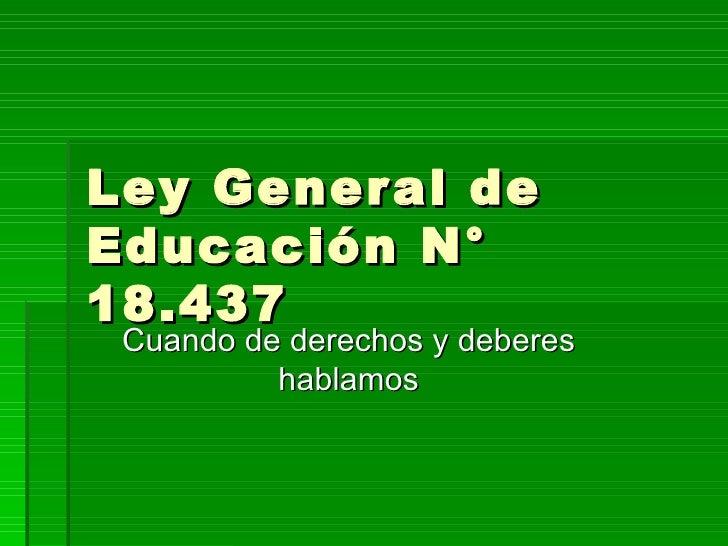 Ley de Educación Nº 18437. Derechos Y Deberes