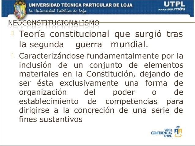    Teoría constitucional que surgió tras    la segunda guerra mundial.   Caracterizándose fundamentalmente por la    inc...