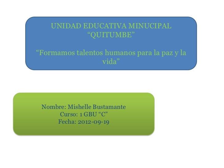 """UNIDAD EDUCATIVA MINUCIPAL            """"QUITUMBE""""""""Formamos talentos humanos para la paz y la                  vida"""" Nombre:..."""
