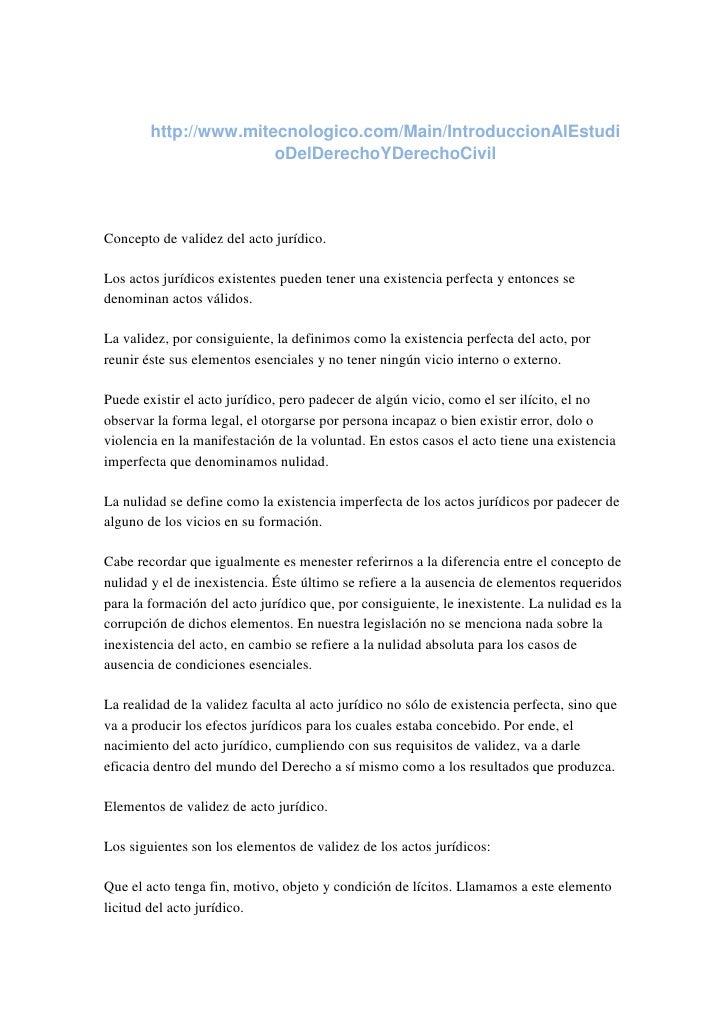 http://www.mitecnologico.com/Main/IntroduccionAlEstudioDelDerechoYDerechoCivil<br />Concepto de validez del acto jurídico....