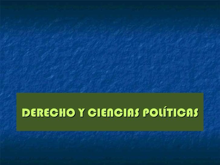 DERECHO Y CIENCIAS POLÍTICAS