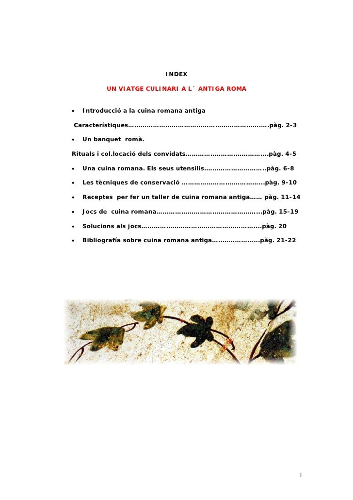 INDEX           UN VIATGE CULINARI A L´ ANTIGA ROMA•   Introducció a la cuina romana antigaCaracterístiques………………………………………...