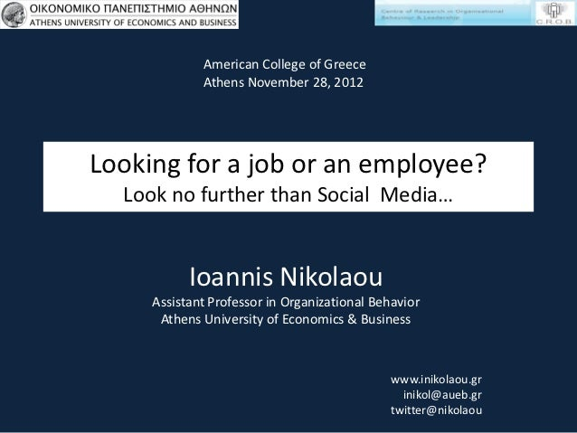 American College of Greece             Athens November 28, 2012Looking for a job or an employee?  Look no further than Soc...