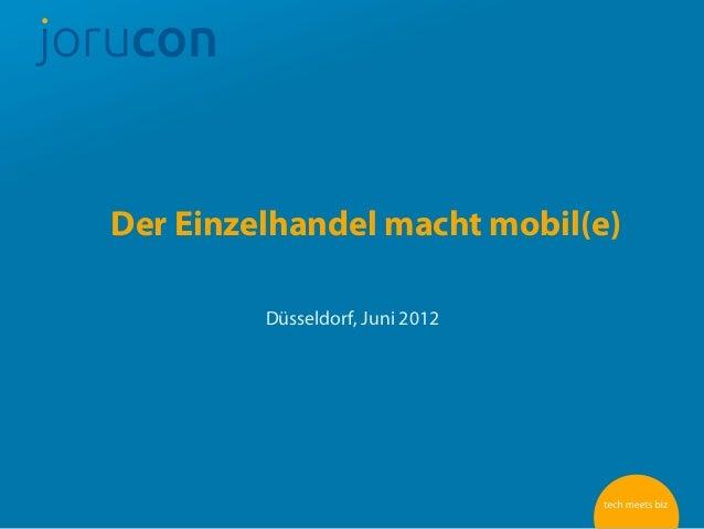 Der Einzelhandel macht mobil(e)         Düsseldorf, Juni 2012