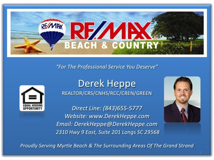 """For The Professional Service You Deserve"" <br />Derek Heppe<br />REALTOR/CRS/CNHS/RCC/CREN/GREEN<br />Direct Line: (843)6..."