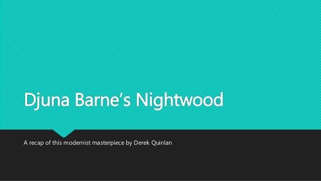 Djuna Barne's Nightwood A recap of this modernist masterpiece by Derek Quinlan