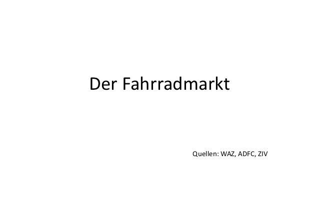 Der Fahrradmarkt           Quellen: WAZ, ADFC, ZIV