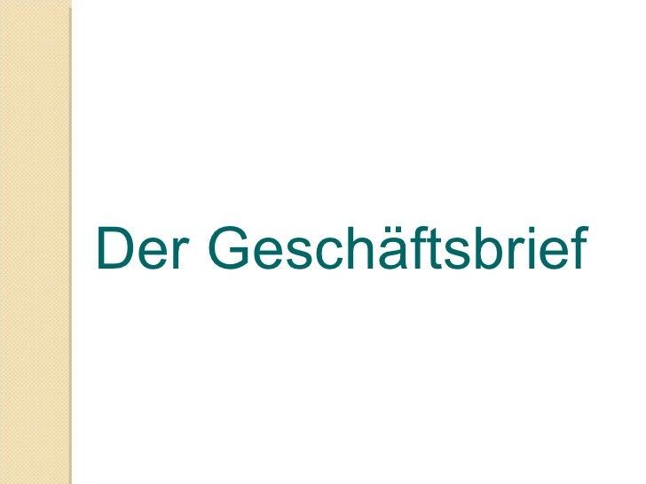 <ul><ul><li>Der Geschäftsbrief </li></ul></ul>