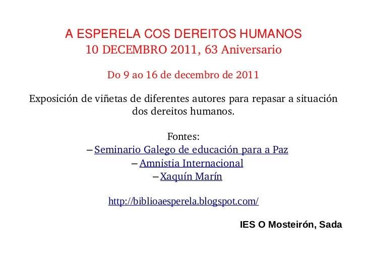 A ESPERELA COS DEREITOS HUMANOS          10DECEMBRO2011,63Aniversario                 Do9ao16dedecembrode2011Ex...