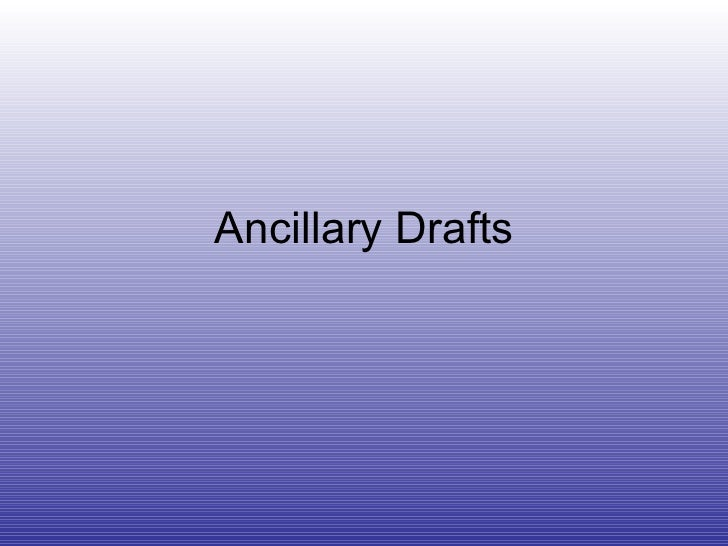 Ancillary Drafts