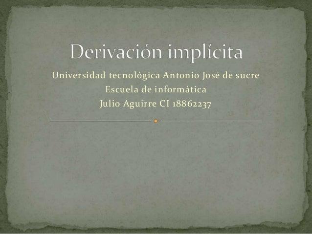 Universidad tecnológica Antonio José de sucre Escuela de informática Julio Aguirre CI 18862237