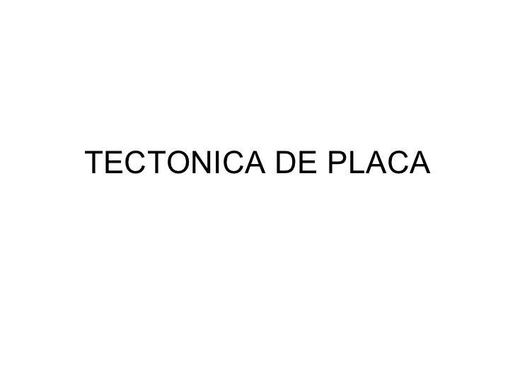 TECTONICA DE PLACA