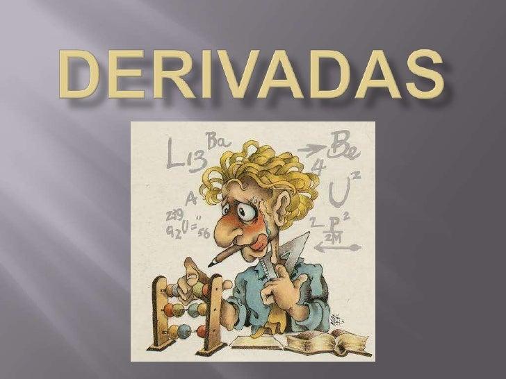 DERIVADAS<br />