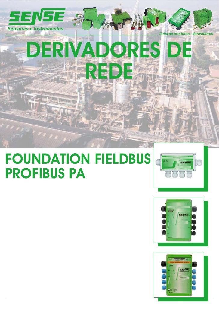 linha de produtos - derivadores       DERIVADORES DE        REDE   FOUNDATION FIELDBUS PROFIBUS PA