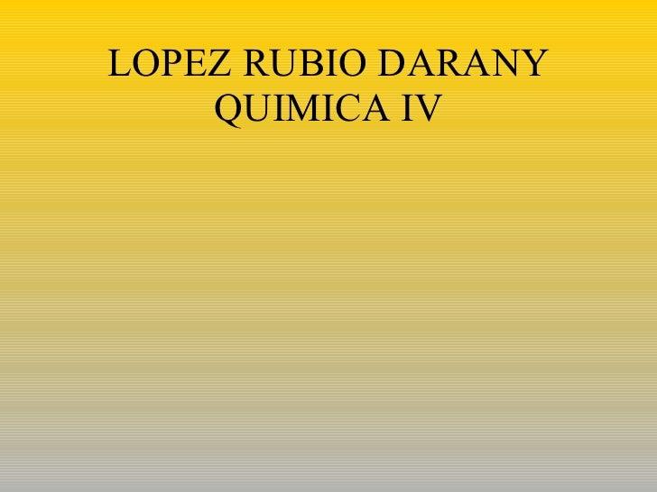 LOPEZ RUBIO DARANY QUIMICA IV