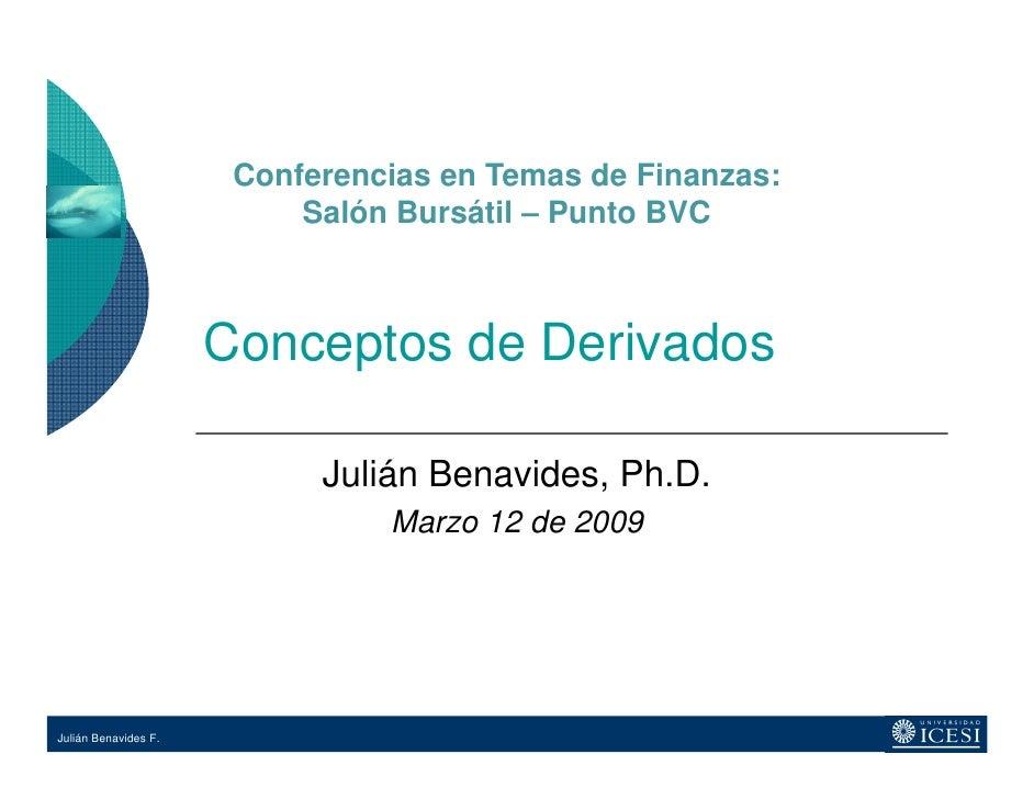 Conferencias en Temas de Finanzas:                            Salón Bursátil – Punto BVC                          Concepto...