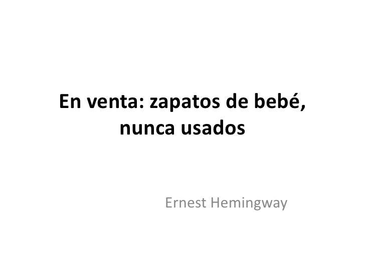 En venta: zapatos de bebé, nunca usados<br />Ernest Hemingway<br />