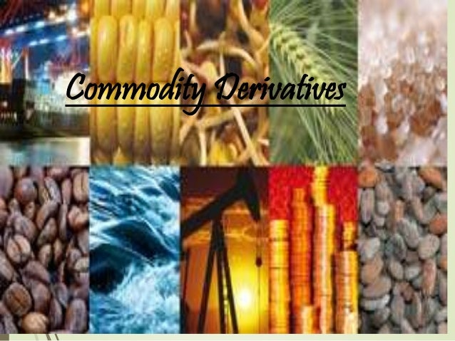 commodity market derivatives Guidebook on african commodity and derivatives exchanges f o n d s a f ri c commodity exchange and derivative market guide book on african commodity and.
