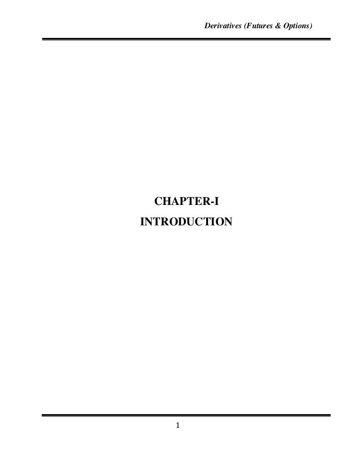 Derivatives (Futures & Options) CHAPTER-IINTRODUCTION    1