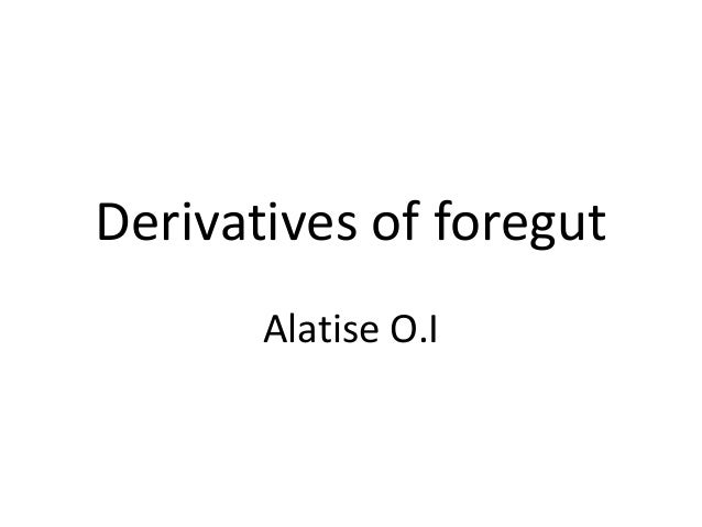 Derivatives of foregut