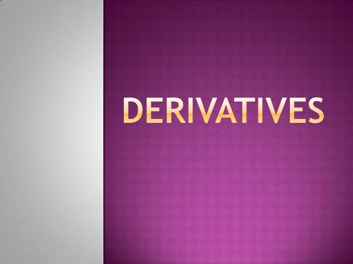 Derivatives<br />