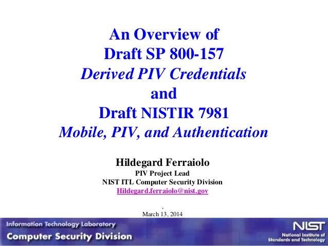 Draft SP 800-157 - Derived PIV Credentials