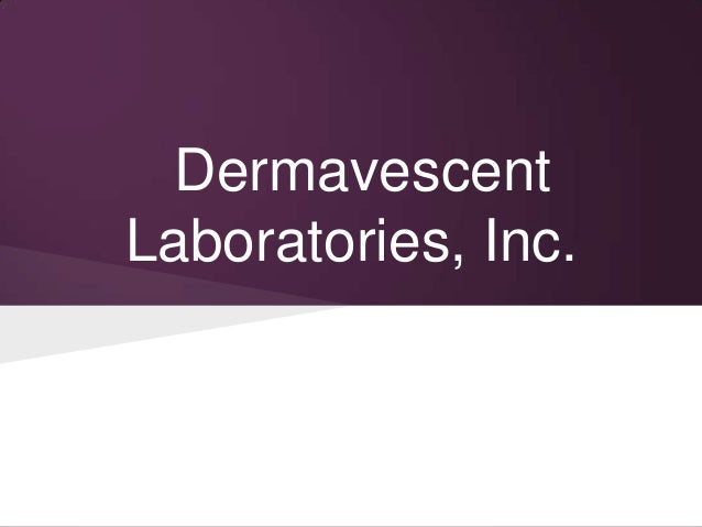 dermavescent laboratories inc Free essay: dermavescent laboratories, inc case study analysis bua 417  marketing management date 2015 abstract a manufacturer of.