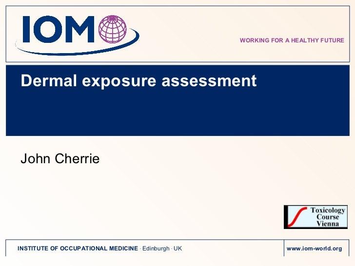 Dermal exposure measurement and modelling