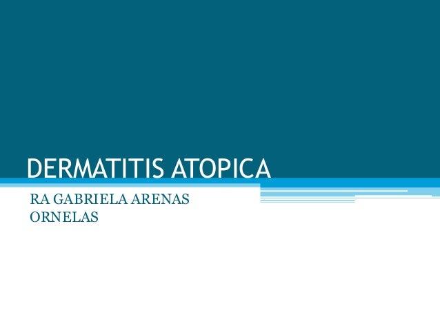 DERMATITIS ATOPICARA GABRIELA ARENASORNELAS