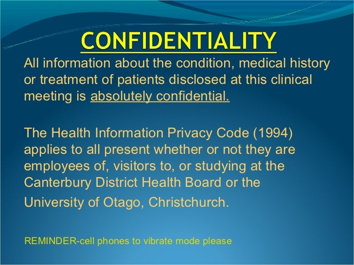 All information about the condition, medical historyor treatment of patients disclosed at this clinicalmeeting is absolute...