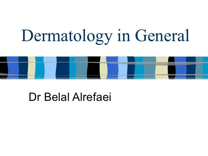 Dermatology in general