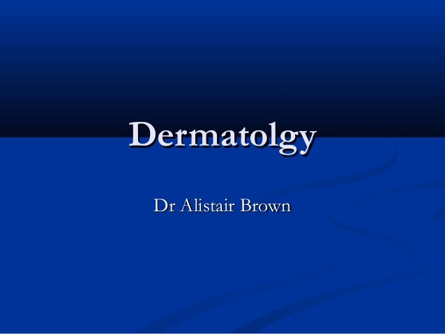 Dermatolgy Dr Alistair Brown