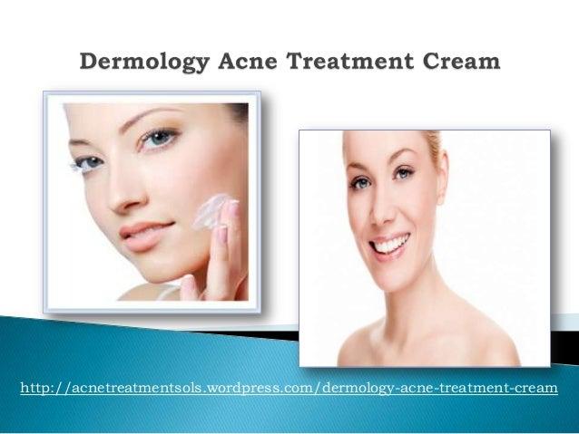 http://acnetreatmentsols.wordpress.com/dermology-acne-treatment-cream