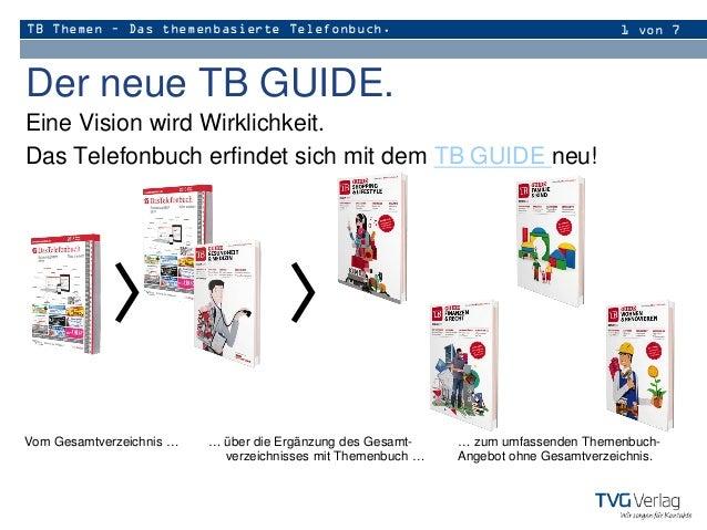 TB Themen – Das themenbasierte Telefonbuch. 1 von 7 Der neue TB GUIDE. Eine Vision wird Wirklichkeit. Das Telefonbuch erfi...